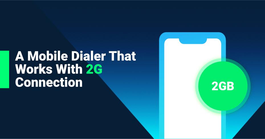 A Mobile Dialer, 2G Connection, messenger