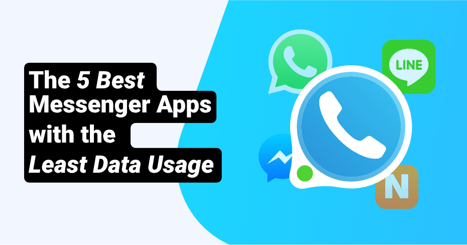 least data usage, messaging apps
