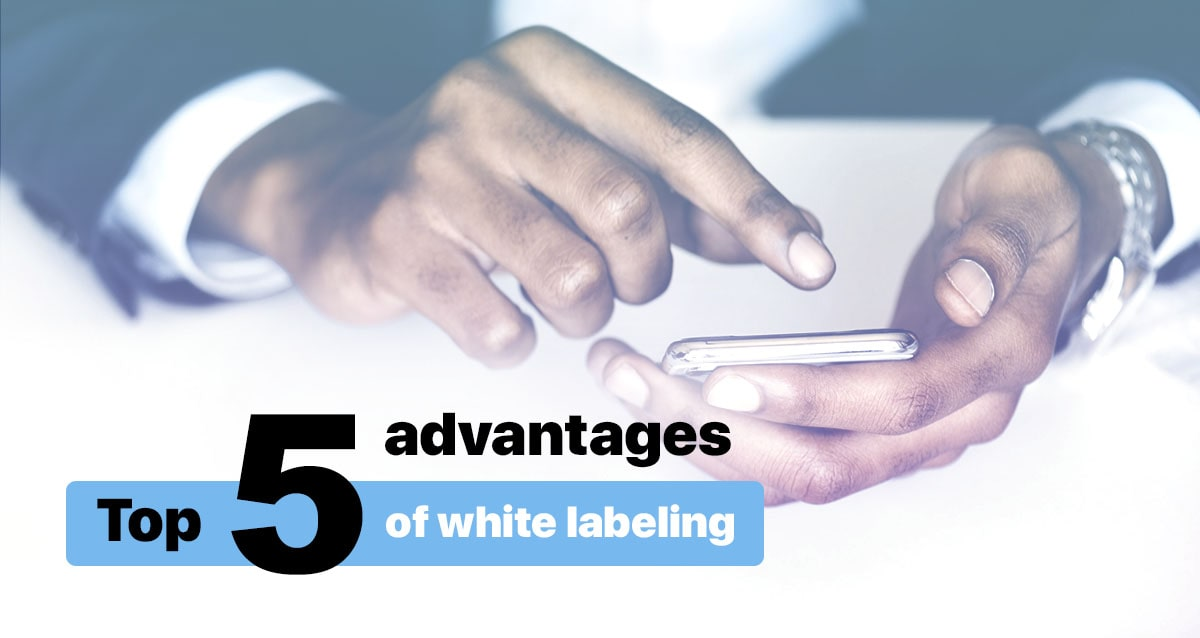 advantages of white labeling
