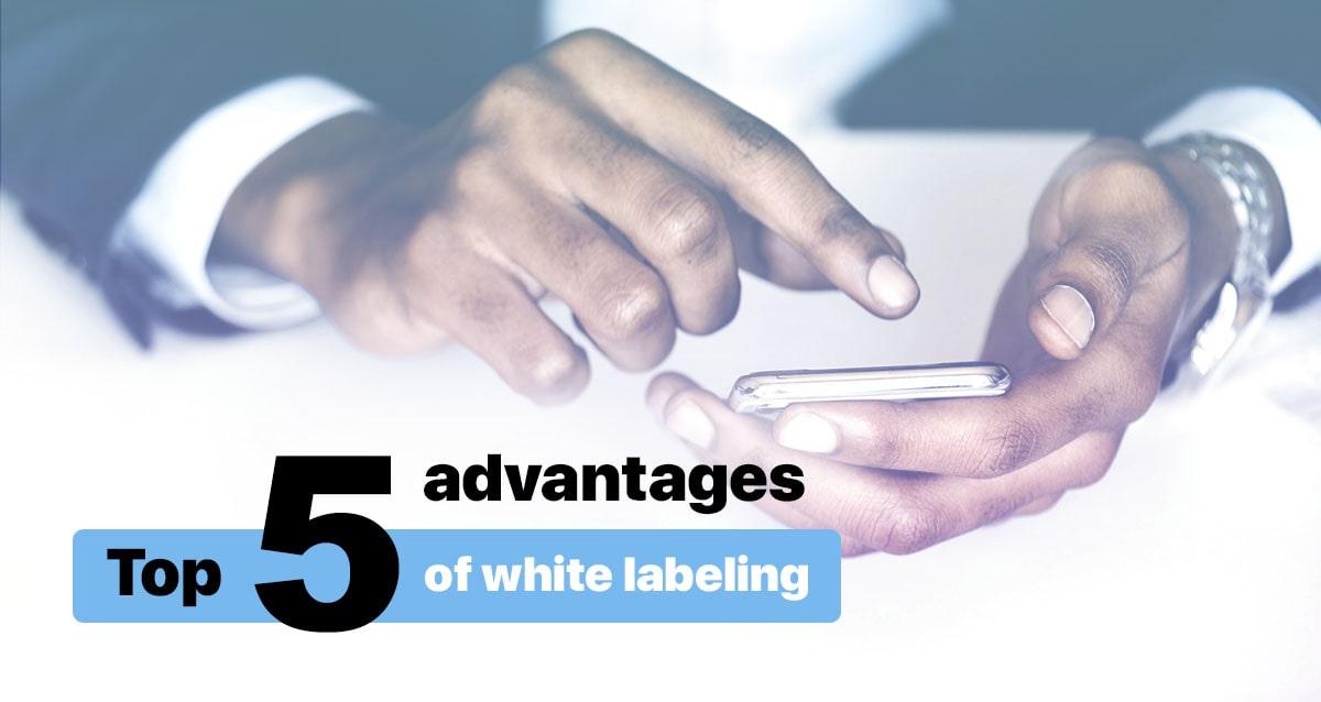 advantages of white labeling