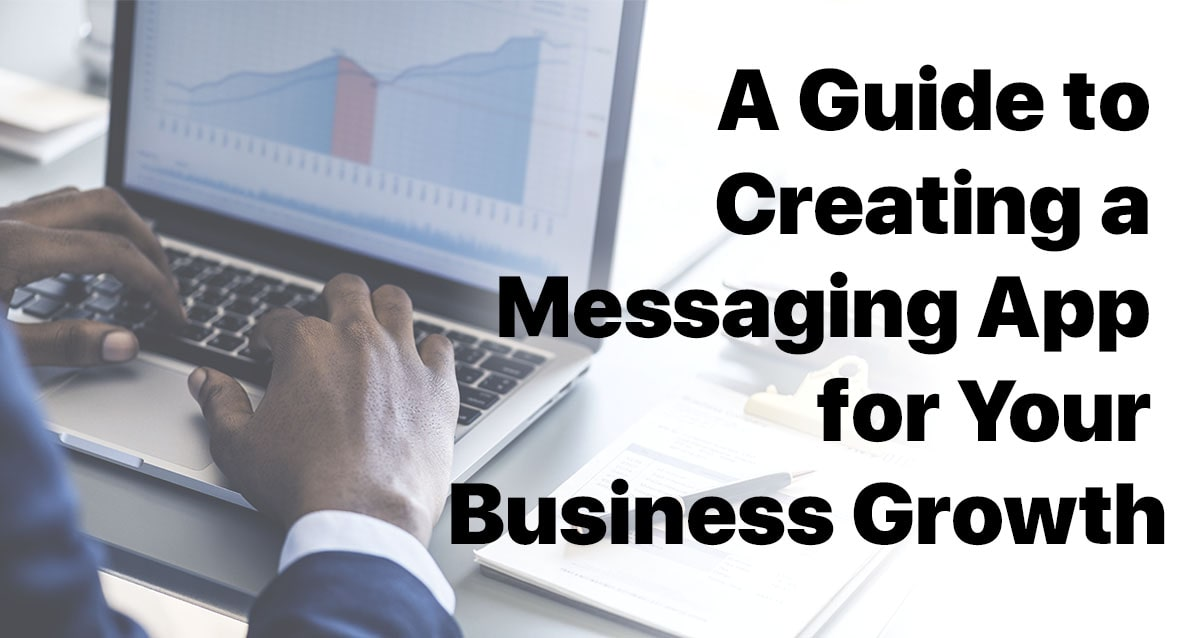 Create a Messaging App for Your Business