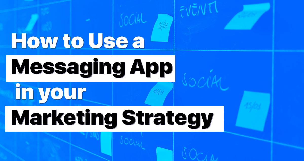 Messaging App in your Marketing Strategy
