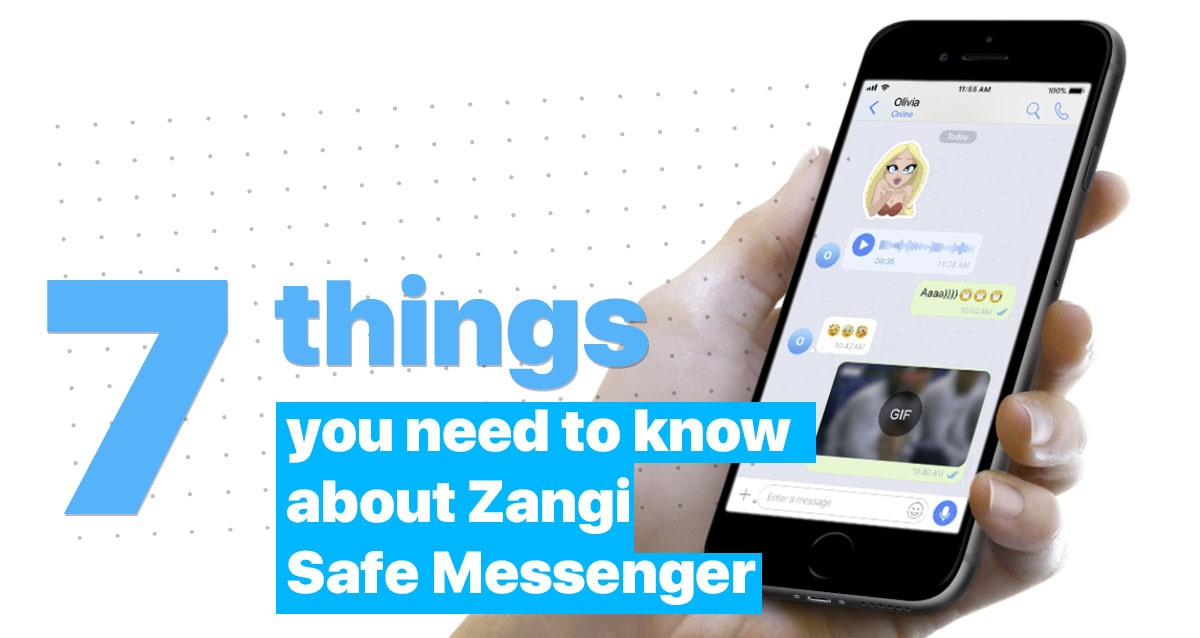 7 Things You Need To Know About Zangi Safe Messenger