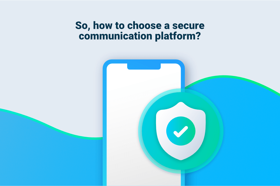 how to choose a secure communication platform