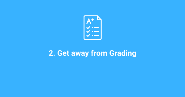 Get away from grading
