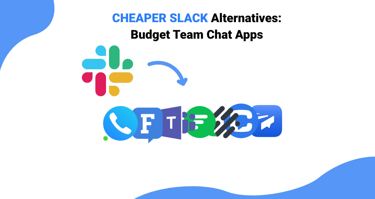 Cheaper Slack Alternatives: Best Budget Team Communication Apps