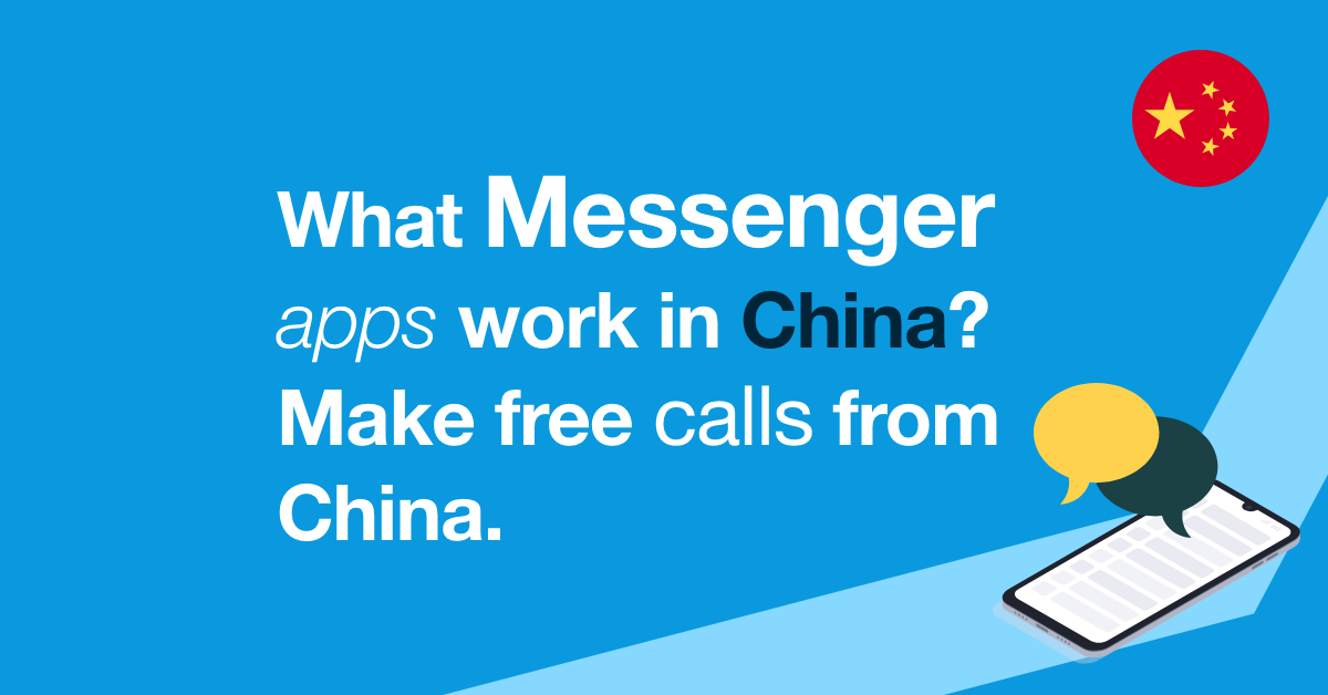 what messengers work in china? make free calls to china