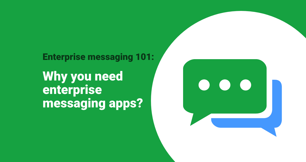 why you need enterprise messaging apps