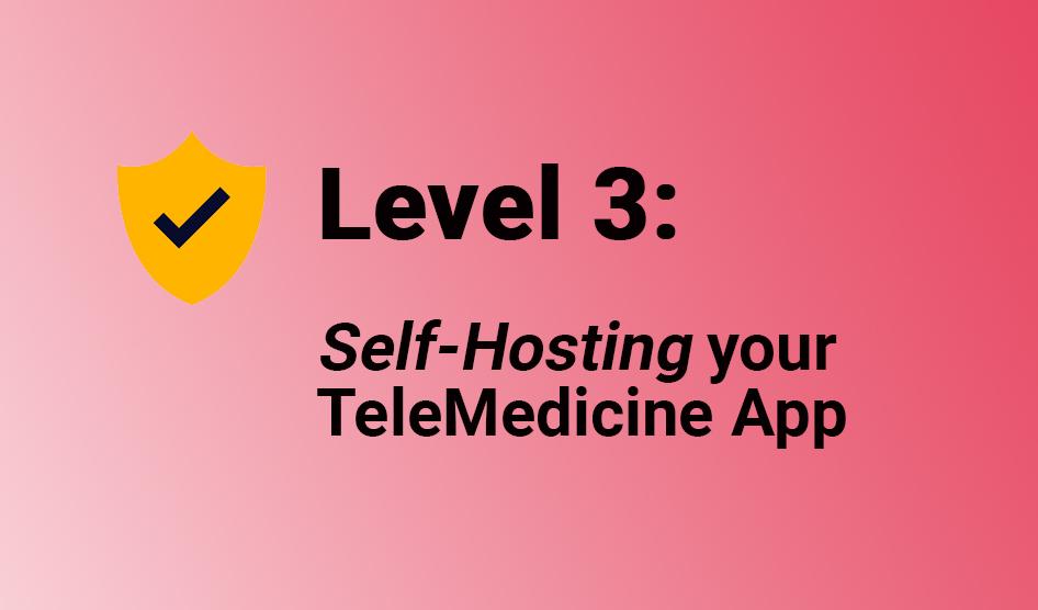 selfhosting your telemedicine app