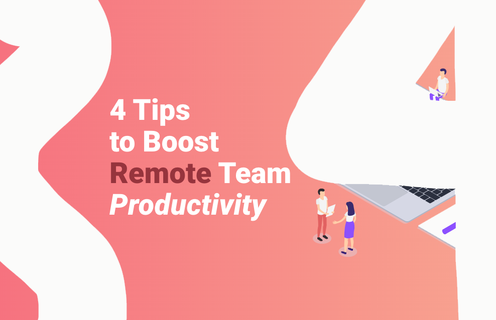 Virtual Team Building? 4 Tips to Boost Your Remote Team's Productivity