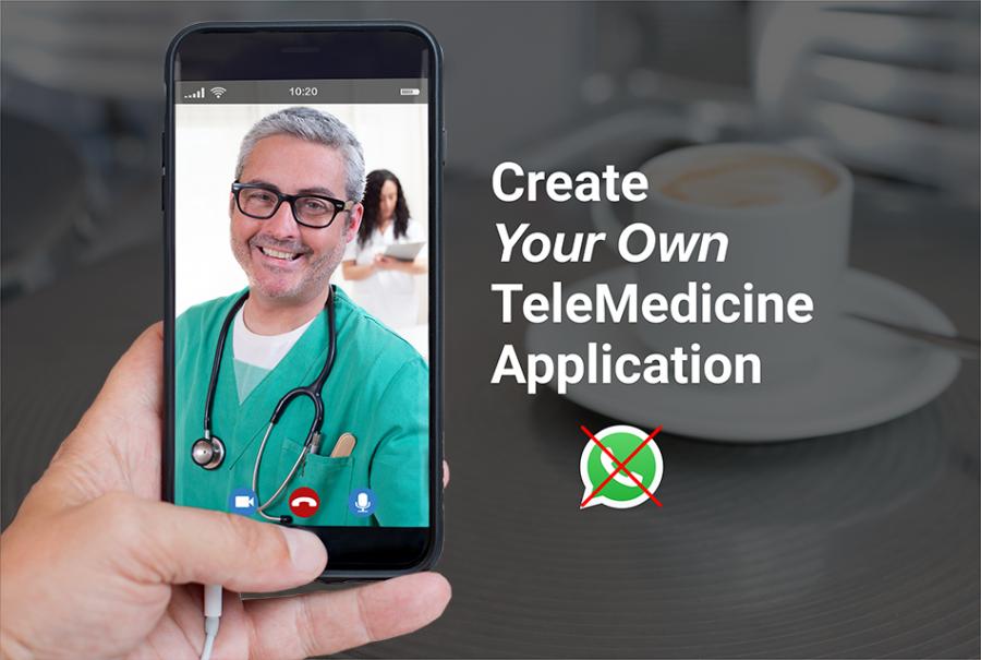 Create Your Own TeleMedicine App