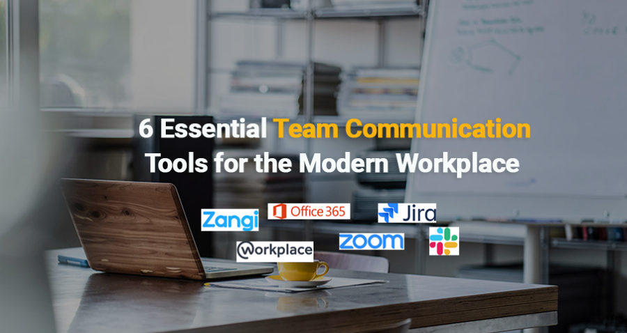 6 essetntial team communication tools for the modern workplace