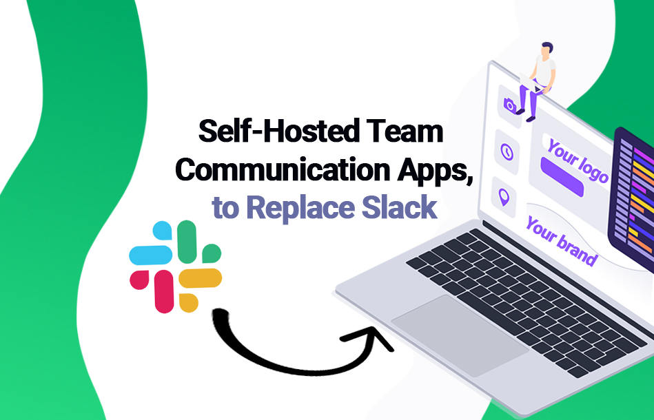 self hosted team communication apps to replace slack