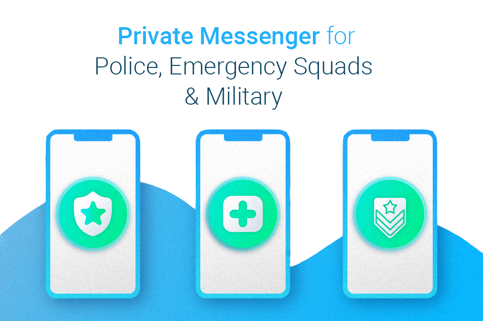private messenger for police, emergency squads & military