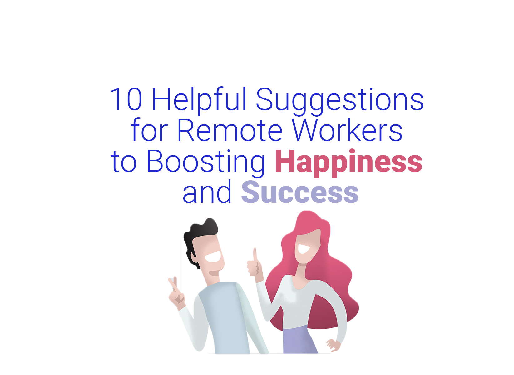 Ten Helpful Suggestions to Boost Success and Happiness for Remote Workers