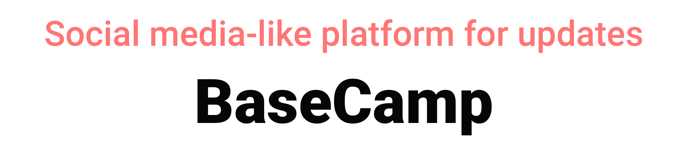 Social media-like platform for updates BASECAMP team collaboration tools