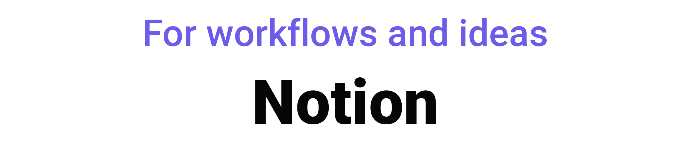 For workflows and ideas NOTION remote team managing tools