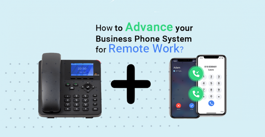 Advancing Your Phone System for Remote Workers & Conferencing