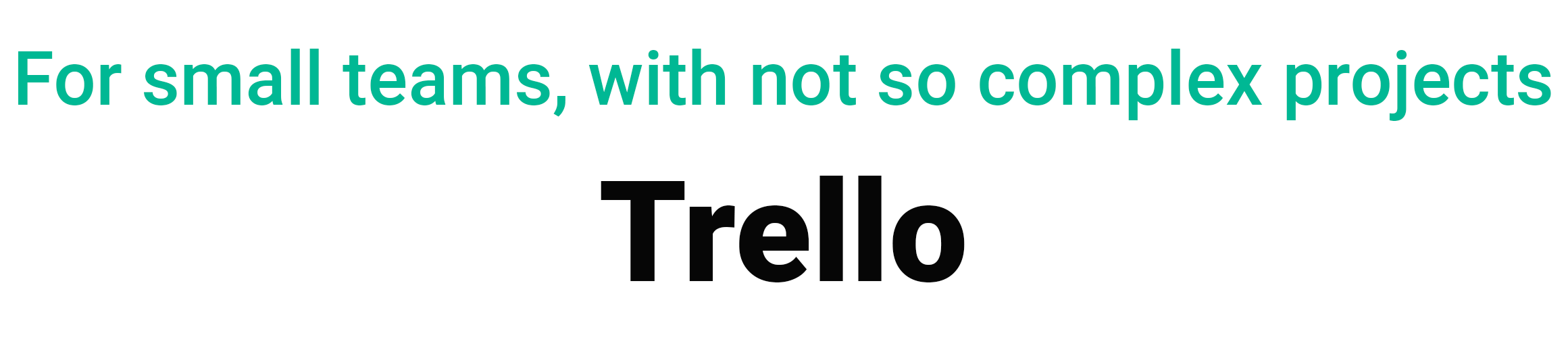 For small teams, with not so complex projects TRELLO remote team management tools