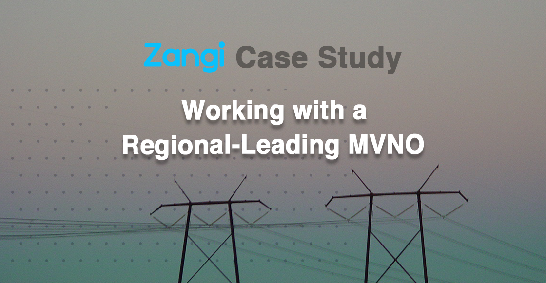 Zangi Case Study: An MVNO scalability transformation