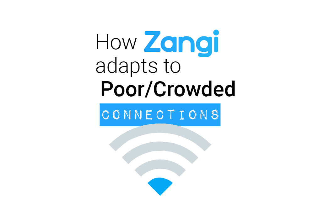 Zangi Messenger for Poor Internet Connections & Crowded Wifi