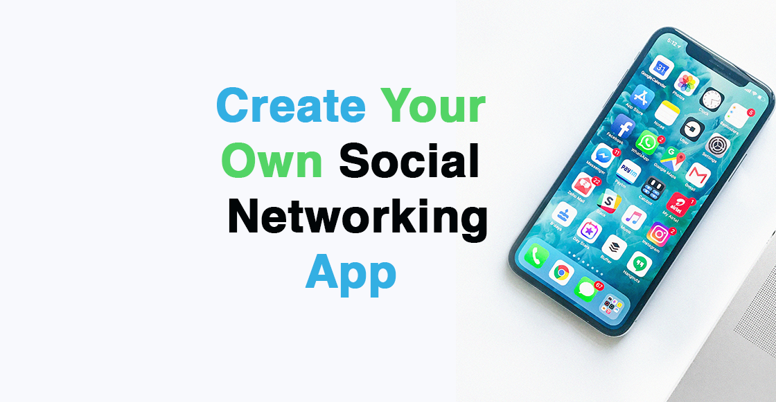 Create Your Own Social Network App