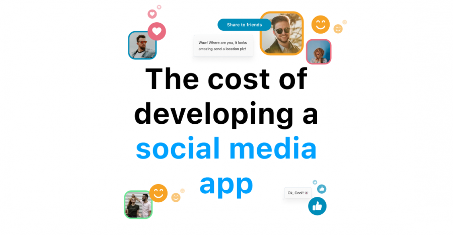 The cost of developing a social media app From start to finish