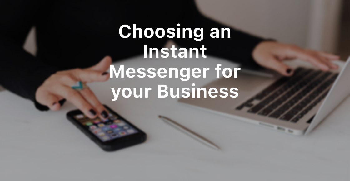 Business messaging apps — How to choose yours | Privacy, Exclusivity & more